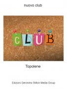 Topolene - nuovo club