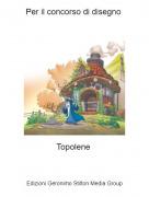 Topolene - Per il concorso di disegno