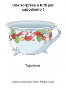 Topolene - Una sorpresa a tutti per capodanno !