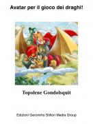 Topolene Gondolsquit - Avatar per il gioco dei draghi!