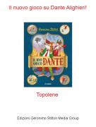 Topolene - Il nuovo gioco su Dante Alighieri!