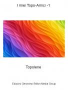 Topolene - I miei Topo-Amici -1