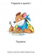 Topolene - Trappola è sparito !