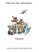 Topolene - Premi per tutti i partecipanti