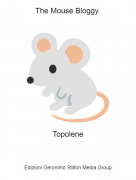 Topolene - The Mouse Bloggy