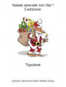 Topolene - Natale speciale con Ger !3 edizione