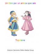 Topolene - Un libro per un amica speciale