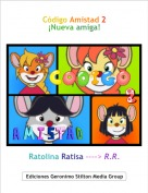 Ratolina Ratisa ----> R.R. - Código Amistad 2¡Nueva amiga!
