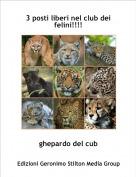 ghepardo del cub - 3 posti liberi nel club dei felini!!!!