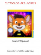 bomber topoloso - TUTTOBLOG - N°2 - 1/3/2021