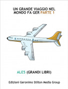 ALE5 (GRANDI LIBRI) - UN GRANDE VIAGGIO NELMONDO FA GER PARTE 1