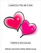 TOPESCA RICCIOLINA - L'AMICIZIA TRA ME E KIKI