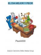 Pauliii000 - EL DIA MEJOR Y PEOR