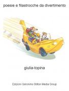giulia-topina - poesie e filastrocche da divertimento
