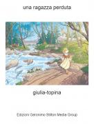 giulia-topina - una ragazza perduta