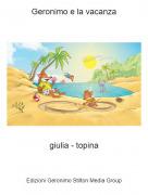 giulia - topina - Geronimo e la vacanza