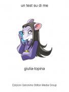 giulia-topina - un test su di me