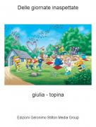 giulia - topina - Delle giornate inaspettate
