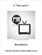 "Bennybenex - Il ""Tele-news""!"