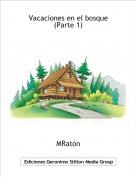 MRatón - Vacaciones en el bosque (Parte 1)