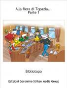 Bibliotopo - Alla fiera di Topazia...Parte 1