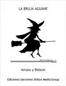 Amaia y Bidane - LA BRUJA AGUANE