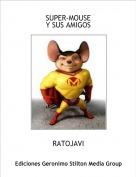 RATOJAVI - SUPER-MOUSEY SUS AMIGOS