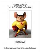RATOJAVI - SUPER-MOUSEY LA CIUDAD FANTASMA