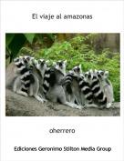 oherrero - El viaje al amazonas