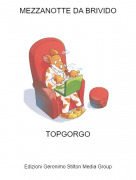 TOPGORGO - MEZZANOTTE DA BRIVIDO