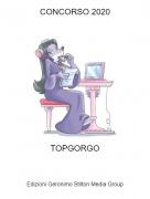 TOPGORGO - CONCORSO 2020