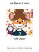 viola.cheese - per Blogger di sogni