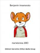 mariateresa 2003 - Benjamin innamorato