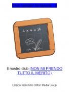 Il nostro club (NON MI PRENDO TUTTO IL MERITO) - Club rodidori fantasiosi - 3