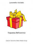 Topanna Belsorriso - Lavoretto riciclato