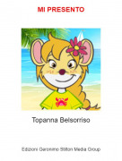 Topanna Belsorriso - MI PRESENTO