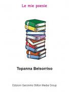 Topanna Belsorriso - Le mie poesie