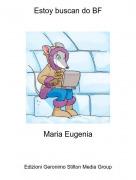 Maria Eugenia - Estoy buscan do BF