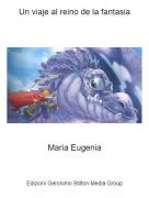 Maria Eugenia - Un viaje al reino de la fantasia