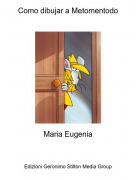 Maria Eugenia - Como dibujar a Metomentodo