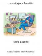 Maria Eugenia - como dibujar a Tea stilton