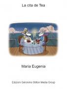 Maria Eugenia - La cita de Tea