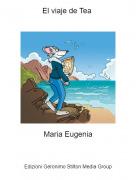 Maria Eugenia - El viaje de Tea