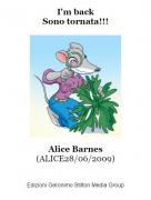 Alice Barnes(ALICE28/06/2009) - I'm backSono tornata!!!
