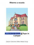 ALICE28/06/2009 @Topo in Camper - Ritorno a scuola