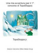 TopaStoppa jr. - Una mia avventura.(per il 1^ concorso di TopaStoppa)