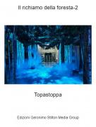 Topastoppa - Il richiamo della foresta-2