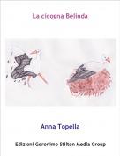 Anna Topella - La cicogna Belinda