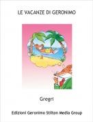 Gregri - LE VACANZE DI GERONIMO