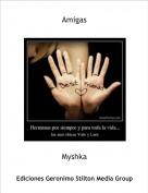 Myshka - Amigas